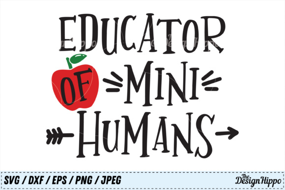 Download Free Educator Of Mini Humans Svg Graphic By Thedesignhippo Creative for Cricut Explore, Silhouette and other cutting machines.