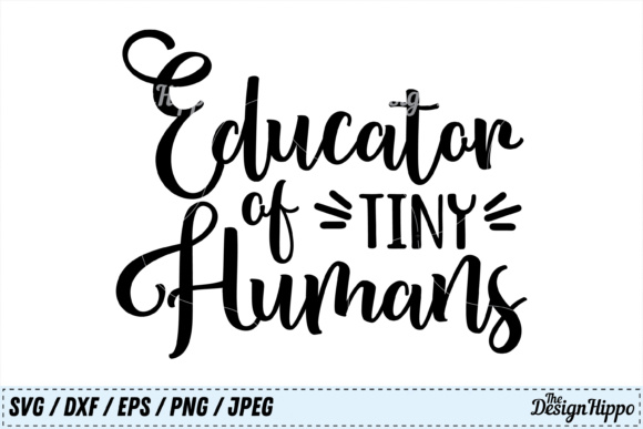 Educator Of Tiny Humans Svg Cut File Graphic By Thedesignhippo