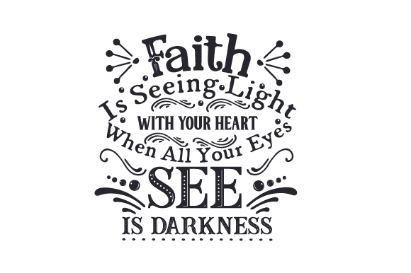 Faith is Seeing Light with Your Heart Craft Design By Creative Fabrica Crafts Image 2