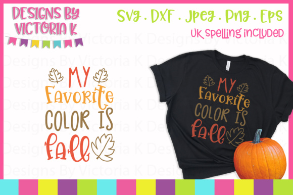 Fall is My Favorite Color SVG Graphic Crafts By Designs By Victoria K