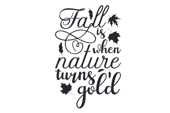 Fall is when Nature Turns Gold Fall Craft Cut File By Creative Fabrica Crafts - Image 2