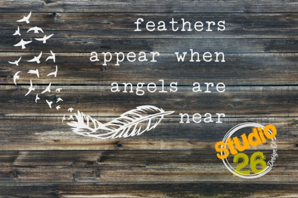 Feathers Appear when Angels Are Near Graphic Crafts By Studio 26 Design Co