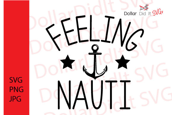 Download Free Feeling Nauti Graphic By Dollar Did It Svg Design Cuts For for Cricut Explore, Silhouette and other cutting machines.