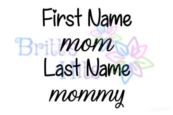 Download Free First Name Mom Last Name Mommy Svg Graphic By Britt S Hits for Cricut Explore, Silhouette and other cutting machines.