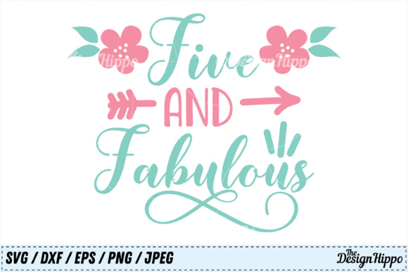 Five and Fabulous SVG Graphic Crafts By thedesignhippo