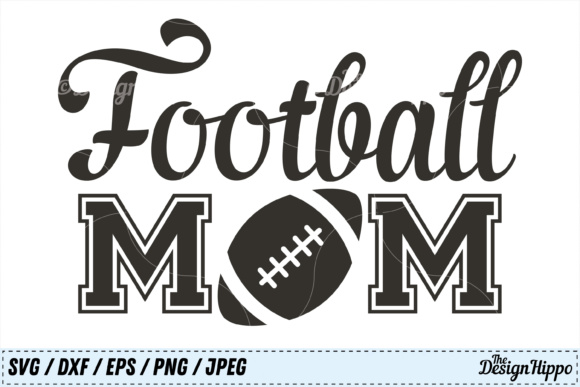 Download Free Football Mom Graphic By Thedesignhippo Creative Fabrica SVG Cut Files