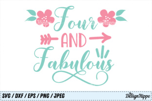 Four and Fabulous SVG Graphic By thedesignhippo