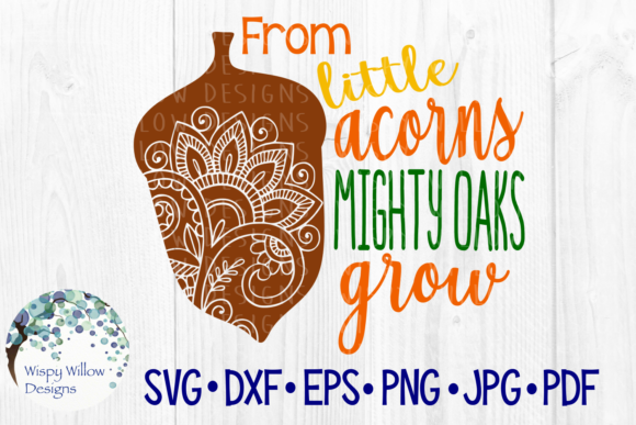 Download Free From Little Acorns Mighty Oaks Grow Graphic By for Cricut Explore, Silhouette and other cutting machines.