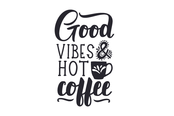 Download Free Good Vibes And Hot Coffee Svg Cut File By Creative Fabrica for Cricut Explore, Silhouette and other cutting machines.