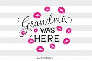 Download Free Grandma Was Here Svg Graphic By Blackcatsmedia Creative Fabrica for Cricut Explore, Silhouette and other cutting machines.