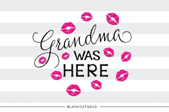 Grandma Was Here SVG Graphic Crafts By BlackCatsMedia