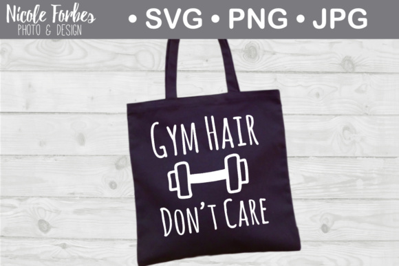 Gym Hair Don T Care Svg Cut File Graphic By Nicole Forbes