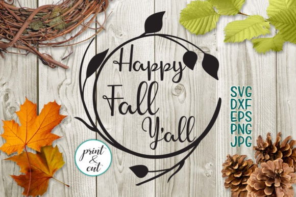 Happy Fall Yall Svg Graphic Crafts By Cornelia
