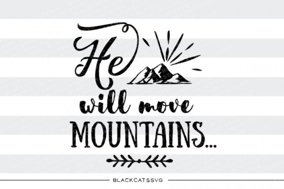 He - She Will Move Mountains Graphic Crafts By BlackCatsMedia
