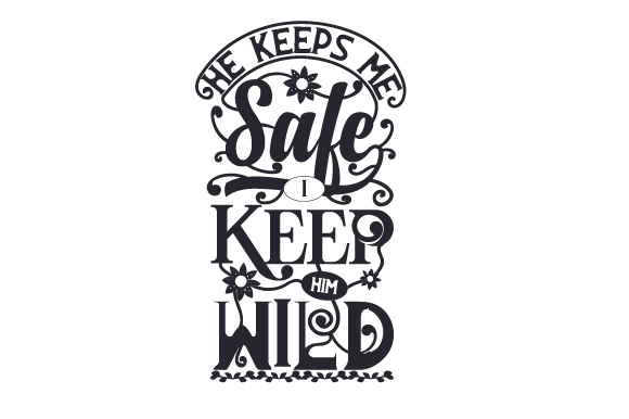 Download Free He Keeps Me Safe I Keep Him Wild Svg Cut File By Creative for Cricut Explore, Silhouette and other cutting machines.