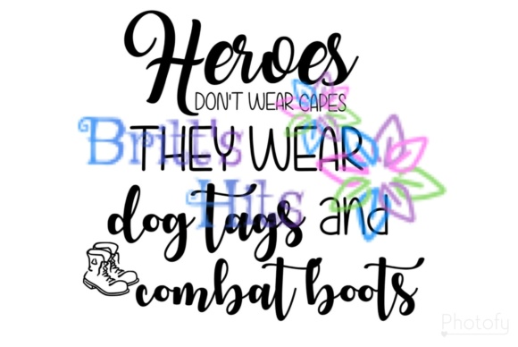 Download Free Hero S Don T Wear Capes They Wear Dog Tags And Combat Boots Svg SVG Cut Files