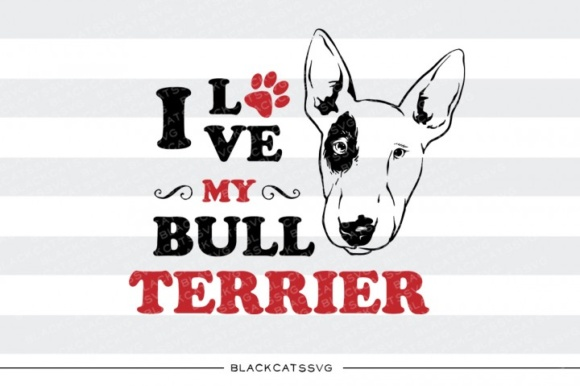 I Love My Bull Terrier Gráfico Crafts Por BlackCatsMedia