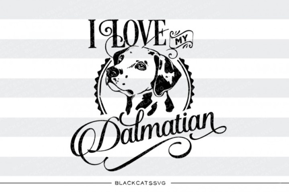 I Love My Dalmatian Graphic Crafts By BlackCatsMedia