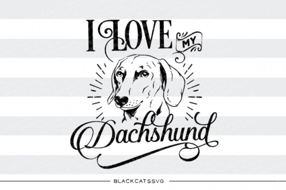 I Love My Dashhund Graphic Crafts By BlackCatsMedia