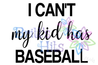 I Can T My Kid Has Baseball Svg Graphic By Britt S Hits