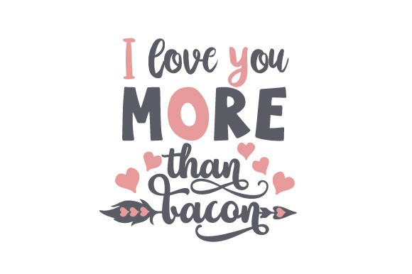 Download Free I Love You More Than Bacon Svg Cut File By Creative Fabrica for Cricut Explore, Silhouette and other cutting machines.
