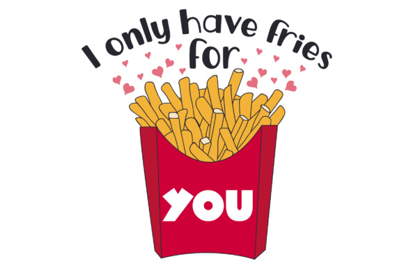 Download Free I Only Have Fries For You Svg Cut File By Creative Fabrica for Cricut Explore, Silhouette and other cutting machines.