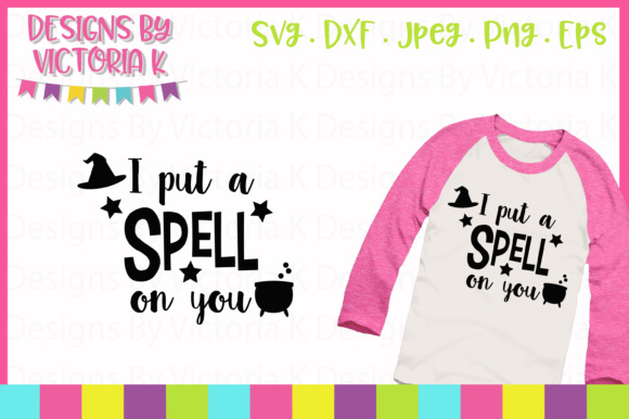 I Put a Spell on You SVG Graphic Crafts By Designs By Victoria K