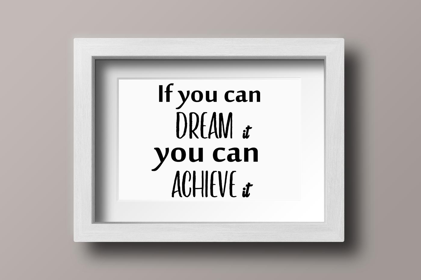 Download Free If You Can Dream It You Can Achieve It Graphic By Mragilprasetyo123 Creative Fabrica for Cricut Explore, Silhouette and other cutting machines.