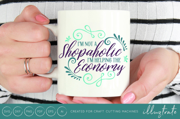 Print on Demand: I'm Not a Shopoholic Cut File Graphic Crafts By illuztrate