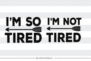 Download Free I M Not Tired I M So Tired Graphic By Blackcatsmedia for Cricut Explore, Silhouette and other cutting machines.