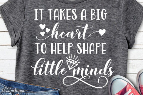 Download Free It Takes A Big Heart To Help Shape Little Minds Svg Graphic By for Cricut Explore, Silhouette and other cutting machines.