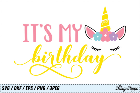 Download Free It S My Birthday Svg Graphic By Thedesignhippo Creative Fabrica for Cricut Explore, Silhouette and other cutting machines.