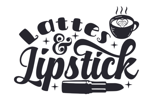Download Free Lattes Lipstick Svg Cut File By Creative Fabrica Crafts for Cricut Explore, Silhouette and other cutting machines.