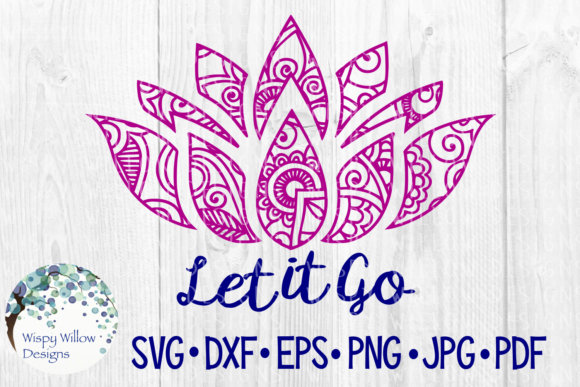 Let It Go Lotus Flower Peace Graphic By Wispywillowdesigns