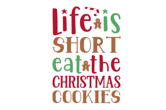 Life is Short, Eat the Christmas Cookies Weihnachten Plotterdatei von Creative Fabrica Crafts