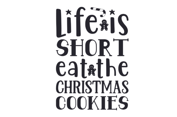 Life is Short, Eat the Christmas Cookies Christmas Craft Cut File By Creative Fabrica Crafts - Image 2