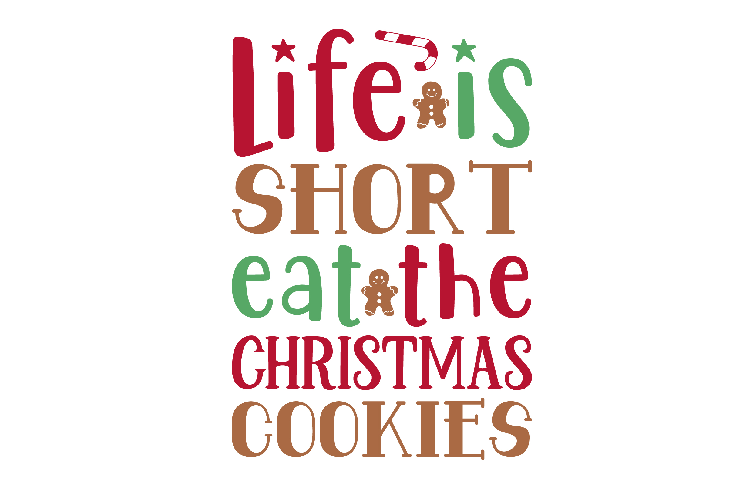 Life Is Short Eat The Christmas Cookies Svg Cut File By