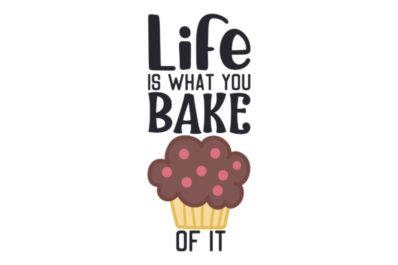 Download Free Life Is What You Bake Of It Svg Cut File By Creative Fabrica for Cricut Explore, Silhouette and other cutting machines.