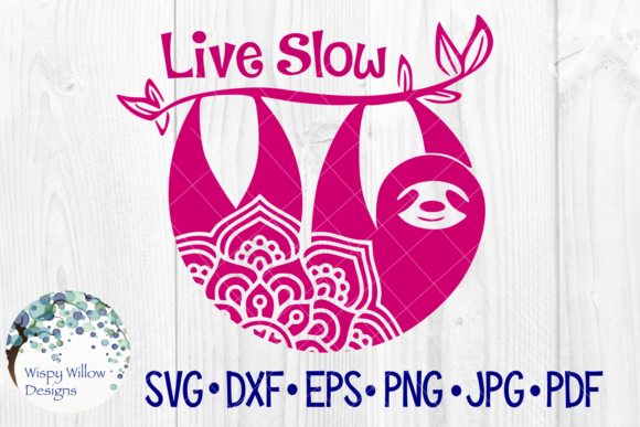 Download Free Live Slow Sloth Mandala Graphic By Wispywillowdesigns for Cricut Explore, Silhouette and other cutting machines.