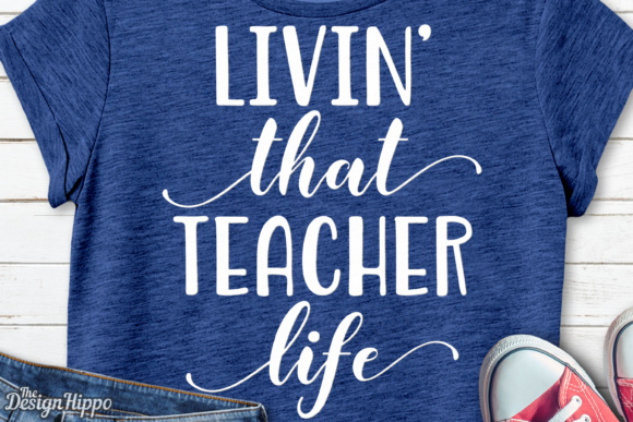 Living That Teacher Life SVG Graphic Crafts By thedesignhippo