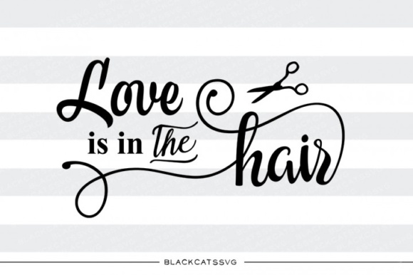Download Free Scissor Love Is In The Hair Graphic By Blackcatsmedia Creative for Cricut Explore, Silhouette and other cutting machines.