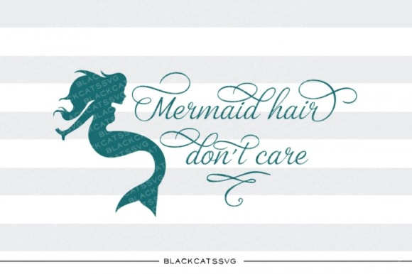 Mermaid Hair Don't Care Beauty Svg Graphic Crafts By BlackCatsMedia