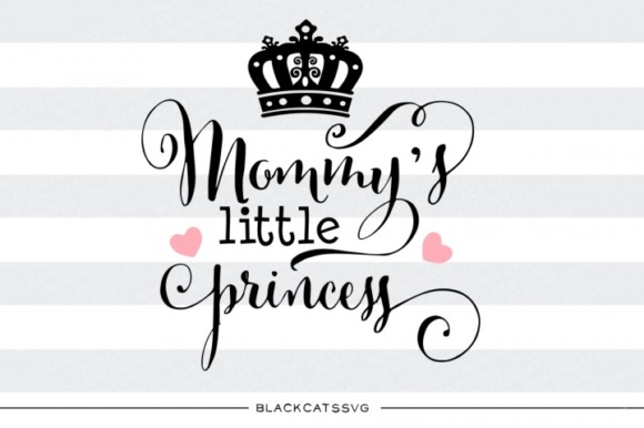 Mommy's Little Princess Graphic Crafts By BlackCatsMedia - Image 1