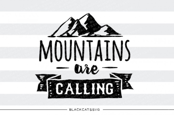 Download Free Mountains Are Calling Svg Quote Graphic By Blackcatsmedia for Cricut Explore, Silhouette and other cutting machines.