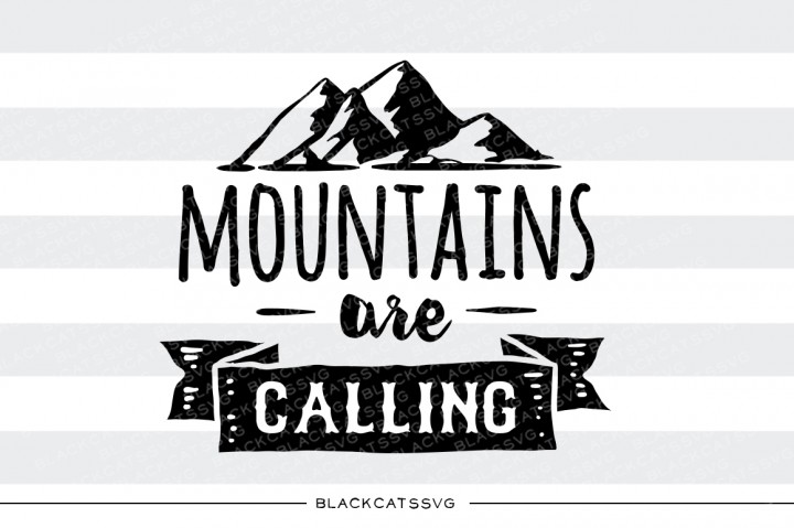 Mountains Are Calling Svg Quote Graphic By Sssilent Rage