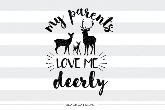 My Parents Love Me Deerly Svg Quote Graphic Crafts By BlackCatsMedia - Image 1
