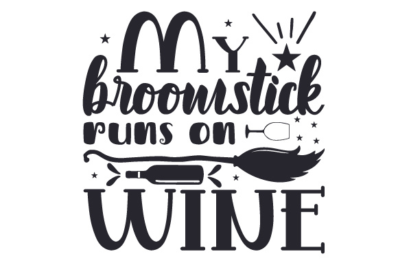 Download Free My Broomstick Runs On Wine Svg Cut File By Creative Fabrica for Cricut Explore, Silhouette and other cutting machines.