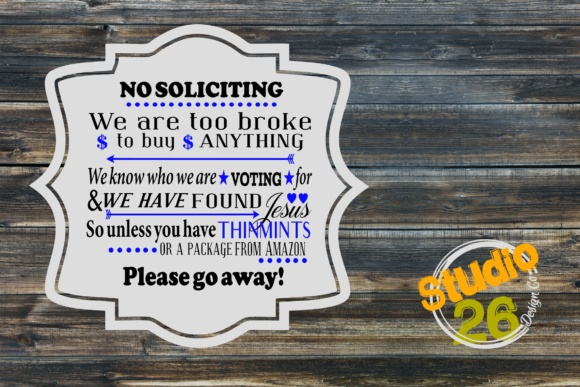 Download Free No Soliciting Graphic By Studio 26 Design Co Creative Fabrica for Cricut Explore, Silhouette and other cutting machines.