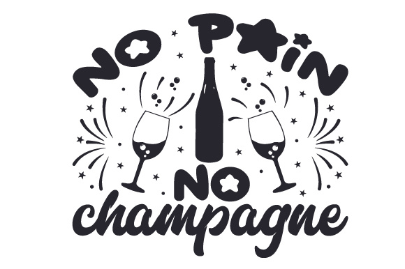 Download Free No Pain No Champagne Svg Cut File By Creative Fabrica Crafts for Cricut Explore, Silhouette and other cutting machines.