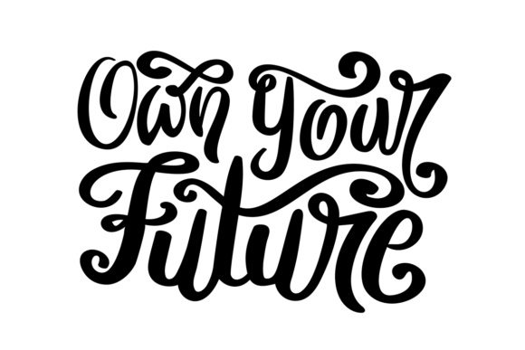Own Your Future Graphic Crafts By Illustrator Guru
